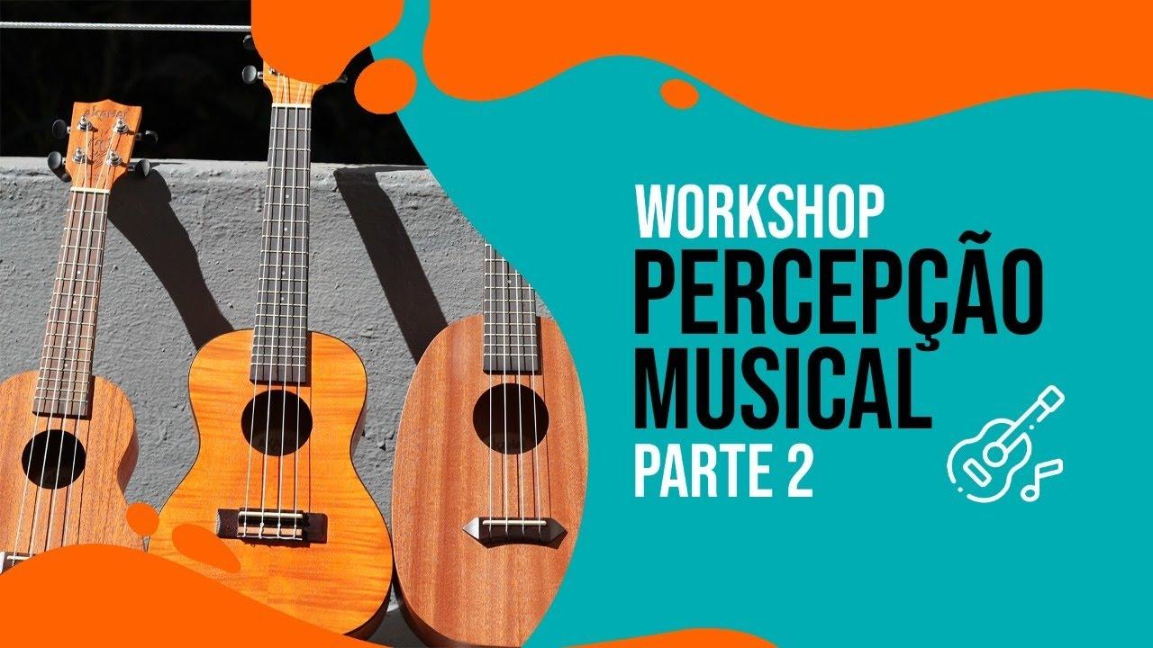 CLUBE DO UKULELE | Workshop de Percepção Musical 1 (Parte 2)