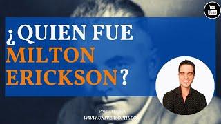 💎MILTON ERICKSON: 💡Conoce al MAGO de PHOENIX🎩
