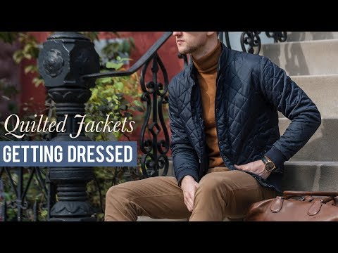 How to Style a Quilted Jacket | Men's Fashion | Getting Dressed (Step by Step #21)