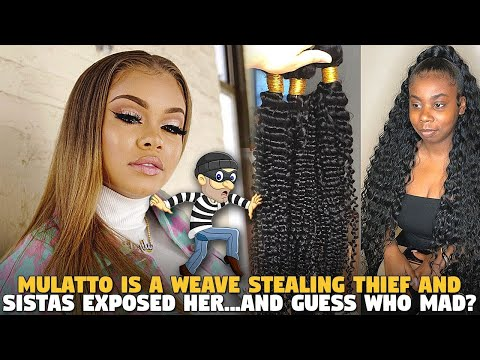 Mulatto is a Weave Stealing Thief and Sistas Exposed Her...And Guess WHO MAD?
