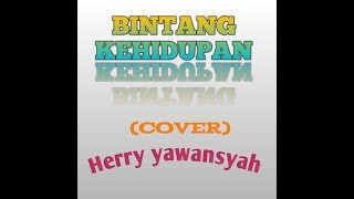Bintang Kehidupan(Cover)Hery Yawansyah