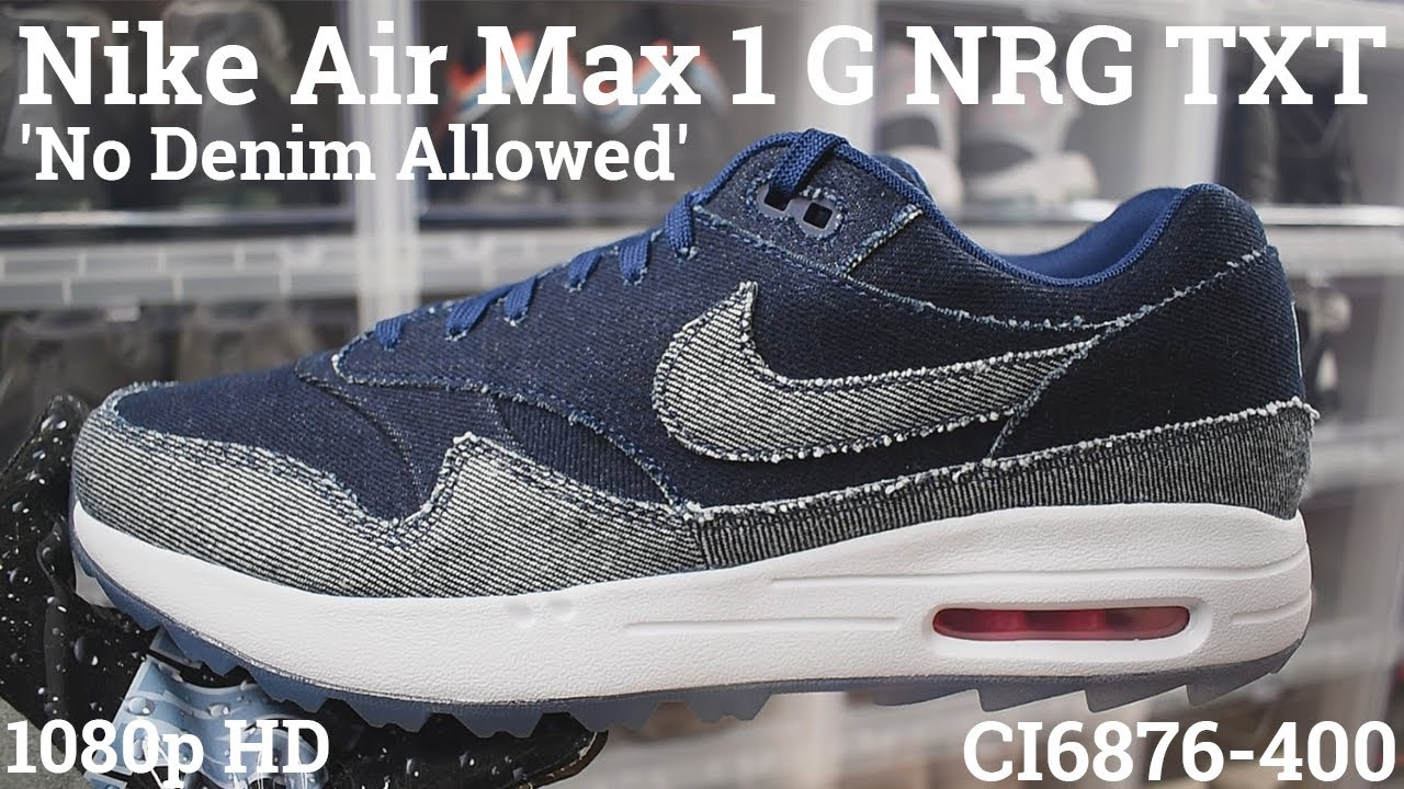 Nota letra Dios  Nike Air Max 1 G NRG TXT 'No Denim Allowed' CI6876-400 (2019) An Unboxing &  Detailed Look! Navy Blue - YouTube