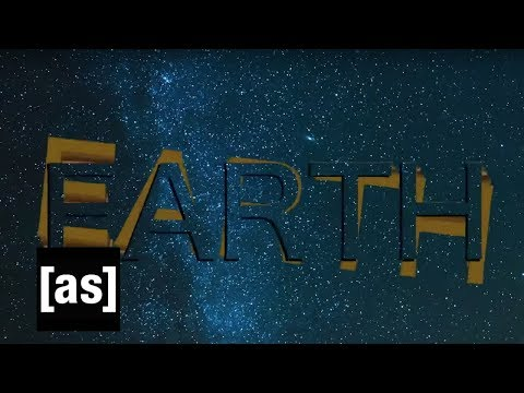 Earth | Off the Air | Adult Swim