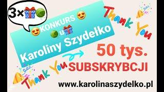 KONKURS NA 50 tys Subskrybcji Karolina Szydełko