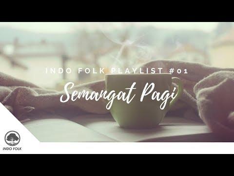INDO FOLK PLAYLIST #01 | SEMANGAT PAGI