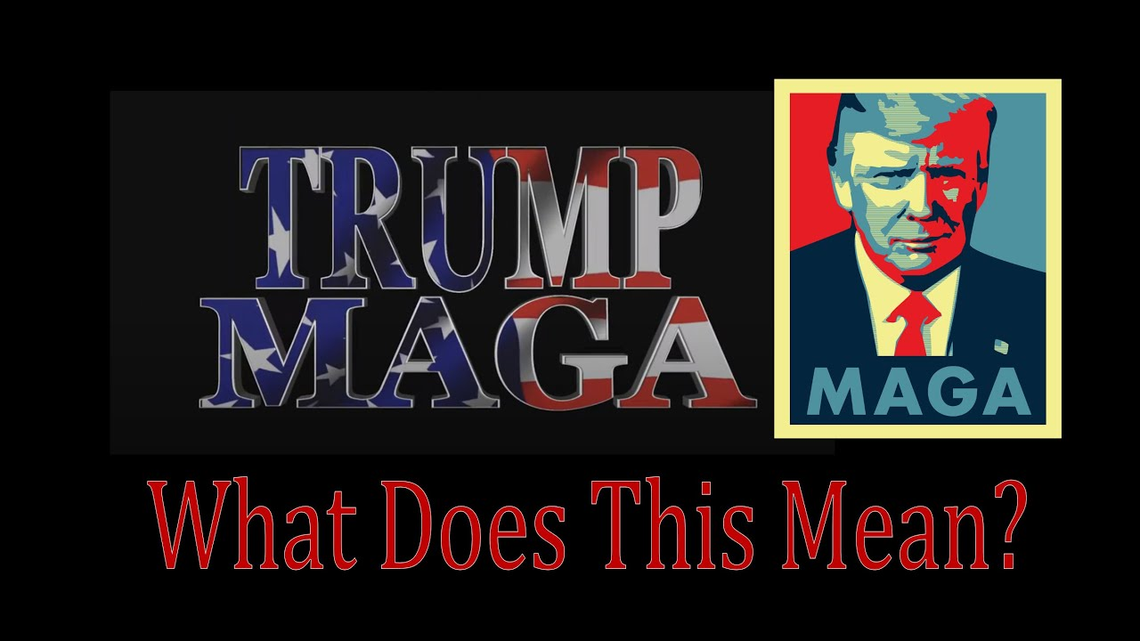 Maga... what does it mean?