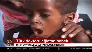 Susuzluktan ölmek üzere olan bebeği kurtaran Türk doktor gözyaşlarına boğuldu