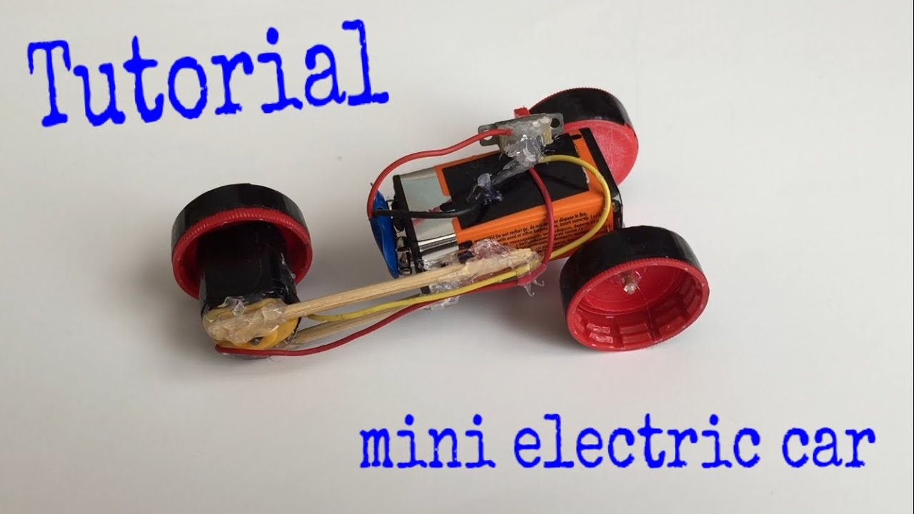 How To Make A Car Mini Electric Car Tutorial Very