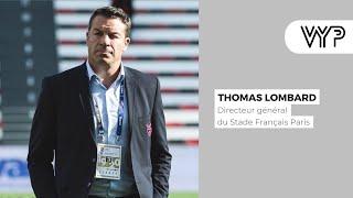 VYP avec Thomas Lombard, directeur général du Stade Français Paris