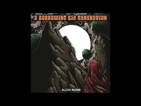 A Borrowing Kid Generation - Alive Ruins (2021) (New Full Album)