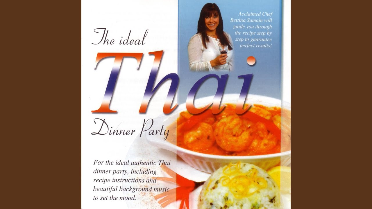 The ideal thai dinner party 3 youtube forumfinder Choice Image