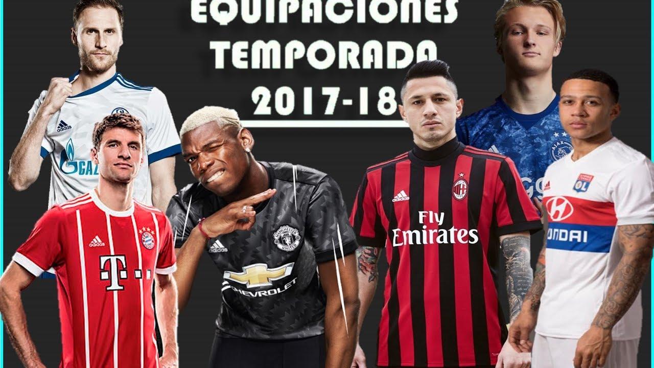 Equipaciones Equipos de Futbol Temporada 2017-18 #1 - YouTube