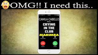 Enjoy marimba remix of the latest song camila cabello's crying in club as your ringtone: http://smarturl.it/cryingintheclubmnd best iphone ringtone of...