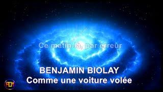 BENJAMIN BIOLAY -  Comme une voiture volée - Lyrics, Paroles, Letra (HD)