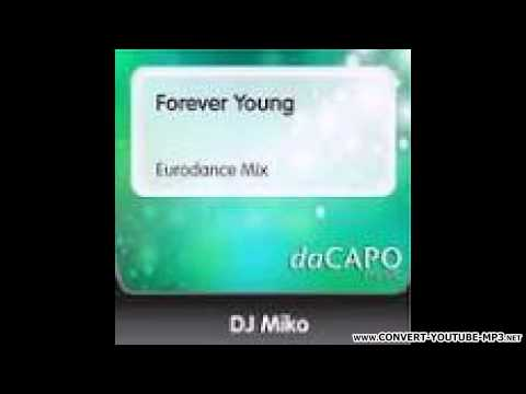 Dj Miko - Forever Young (Eurodance Mix)