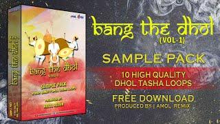 Bang The Dhol (Vol-1) | Dhol Tasha Sample Pack | Free Download.