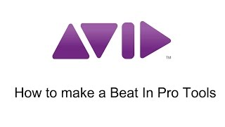 PRO TOOLS How To Make A Beat In Pro Tools