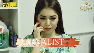 Журналист Сериали 130 - қисм / Jurnalist Seriali 130 - qism