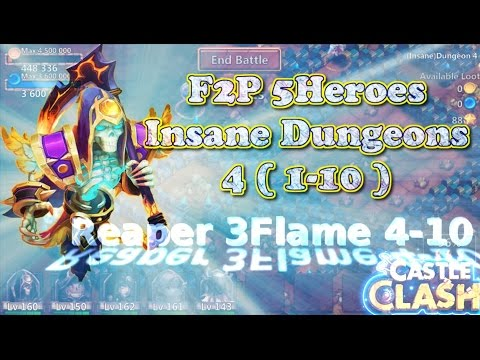 Castle Clash F2P 5 Heroes Insane Dungeon 4( 1-10 ) And 3 Flame 4-10