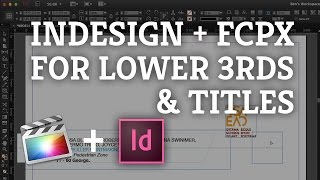 Final Cut Pro X: InDesign & FCPX for Lower Thirds & Titles Management