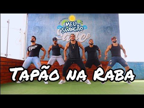 Tapão Na Raba - Raí Saia Rodada - Coreografia - Meu Swingão.