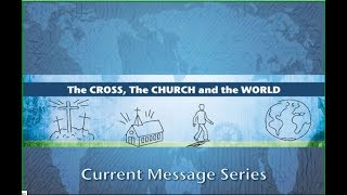 "The Cross, The Church, and The World: ""What the World Doesn't Know"""