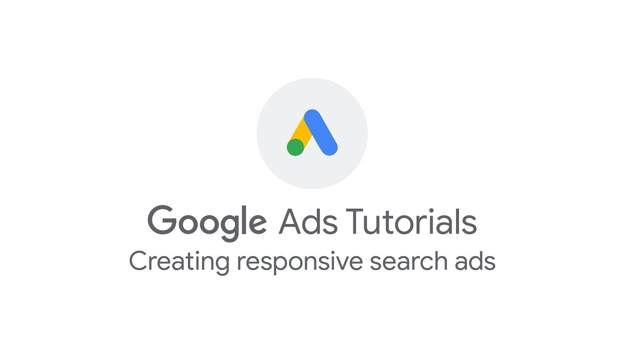 Google Ads Tutorials: Creating responsive search ads