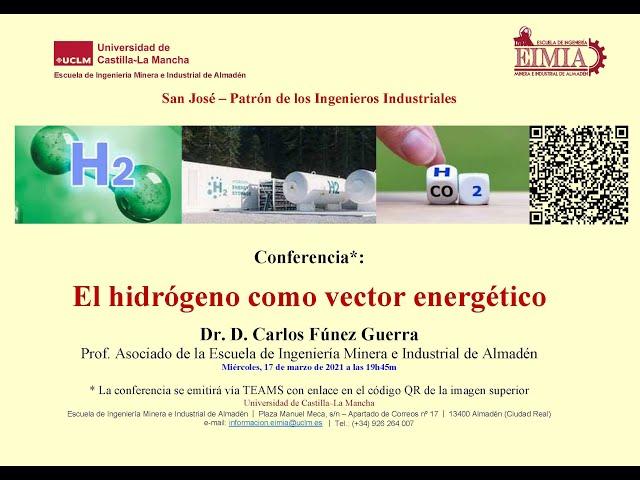 Conferencia EL HIDRÓGENO COMO VECTOR ENERGÉTICO. Dr. D. Carlos Fúnez Guerra