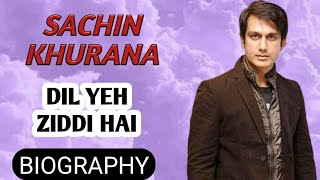 Sachin Khurana Biography | lifestyle,Serials,Mr India,Movies and TV Shows,Interview,Song,Life Story