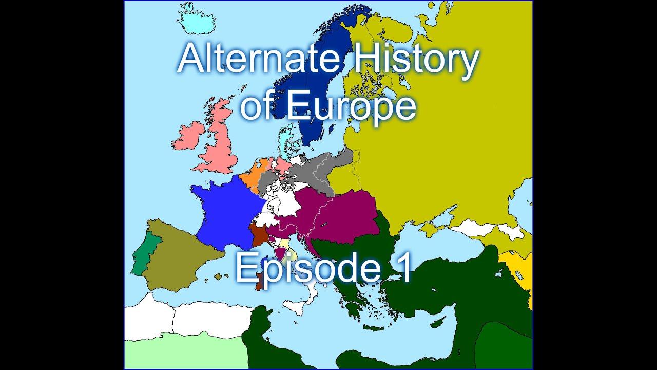 Alternate history of europe episode 1 youtube gumiabroncs Images