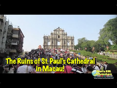 Ruins of St. Paul's Cathedral + Historic Centre in Macau! | Don's ESL Adventure!
