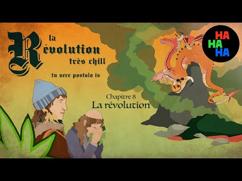La Révolution très chill - Épisode 8 | Chapitre 8 : La Révolution