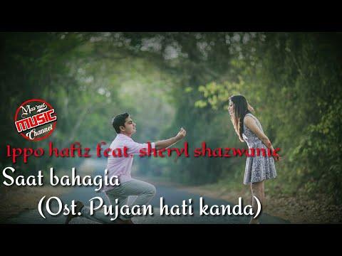 Free Download Ippo Hafiz Feat Sheryl Shazwanie_saat Bahagia(ost.pujaan Hati Kanda) Lirik Lagu Mp3 dan Mp4
