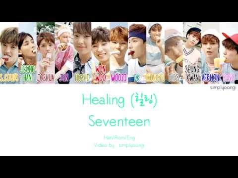 SEVENTEEN [세븐틴] - Healing [힐링] (Color coded lyrics | Han/Rom/Eng)