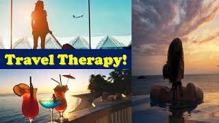 Travel therapy!