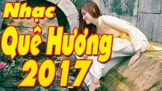 Hồn Quê | Liên Khúc Nhạc Trữ Tình Quê Hương 2017 Hay Nhất | Nhạc Quê Hương 2017