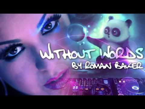 Without words - New Dance Electro music by Romain Baker 2017