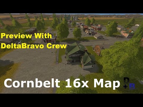FS:17 - Cornbelt 16x Map Multiplayer Preview with the Crew