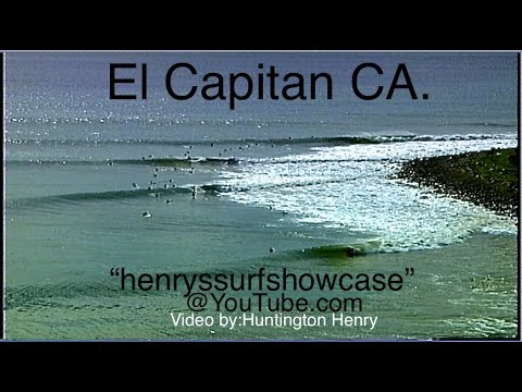 """""""El Capitan"""" CA. surfing 3-7 foot wave faces"""