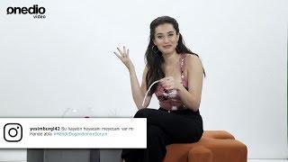 Hande Doğandemir Sosyal Medyadan Gelen Soruları Yanıtlıyor