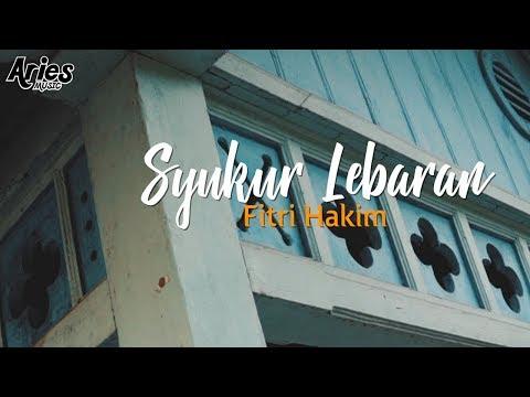 Syukur Lebaran  - Fitri Hakim (Official Music Video with Lyric)