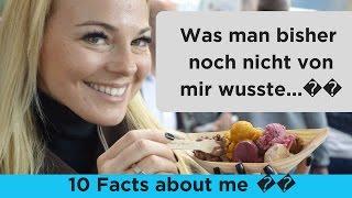 10 Facts about me 🙈- worüber ich sonst noch nie gesprochen habe!