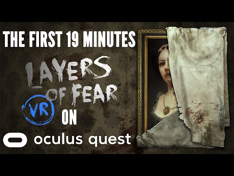 Layers Of Fear VR - The First 19 Minutes On Oculus Quest