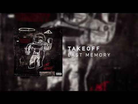 Takeoff - Last Memory (HQ Audio)