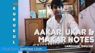 Learn Indian Classical Singing,  Aakar Ukar makar notes, Free Lessons, on The Gurukul (Eng)