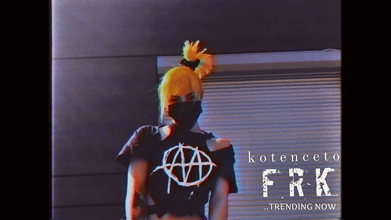 kotenceto - FRK [Official Music Video]