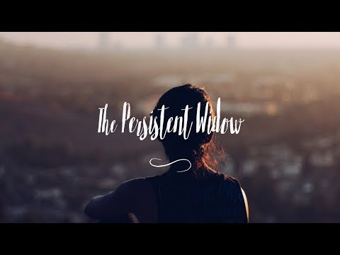 The Persistent Widow - why you never stop praying! [S02E32]