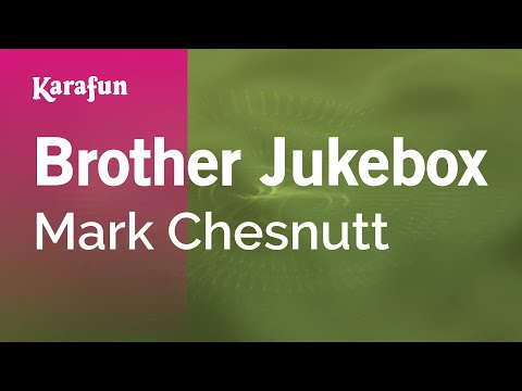 Karaoke Brother Jukebox - Mark Chesnutt *