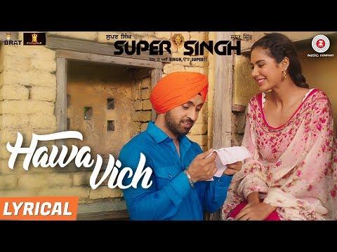 Hawa Vich - Lyrical | Super Singh | Diljit Dosanjh & Sonam Bajwa | Sunidhi Chauhan | Jatinder Shah
