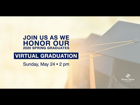 Stark State College Virtual Commencement Ceremony: May 2020
